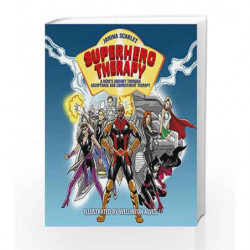 Superhero Therapy: A Hero's Journey through Acceptance and Commitment Therapy by Scarlet, Janina Book-9781472136411