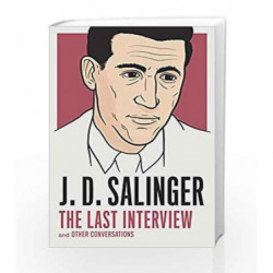 J. D. Salinger: The Last Interview by Salinger, J D Book-9781612196497