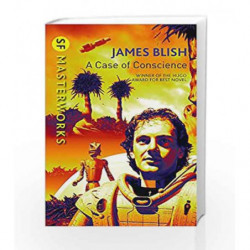 A Case Of Conscience (S.F. Masterworks) by James Blish Book-9781473205437