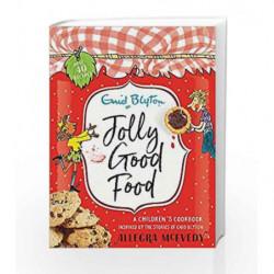 Jolly Good Food by Enid Blyton & Allegra Mcevedy Book-9781444929805