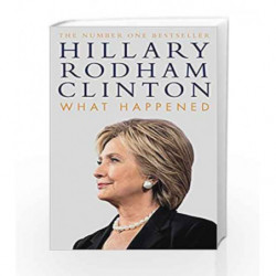 What Happened by Hillary Rodham Clinton Book-9781471166945