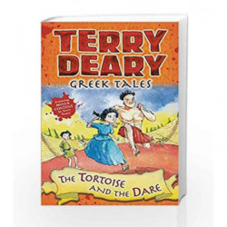 Greek Tales: The Tortoise and the Dare by Terry Deary Book-9781472942029