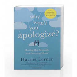 Why Won't You Apologize?: Healing Big Betrayals and Everyday Hurts by Harriet Lerner Book-9780715652084