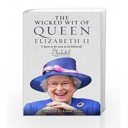 The Wicked Wit of Queen Elizabeth II by Karen Dolby Book-9781782439387