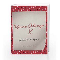 Yours Always: Letters of Longing by Eleanor Bass Book-9781785781681