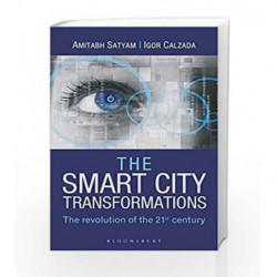 The Smart City Transformations: The Revolution of The 21st Century by Amitabh Satyam Book-9789386349040