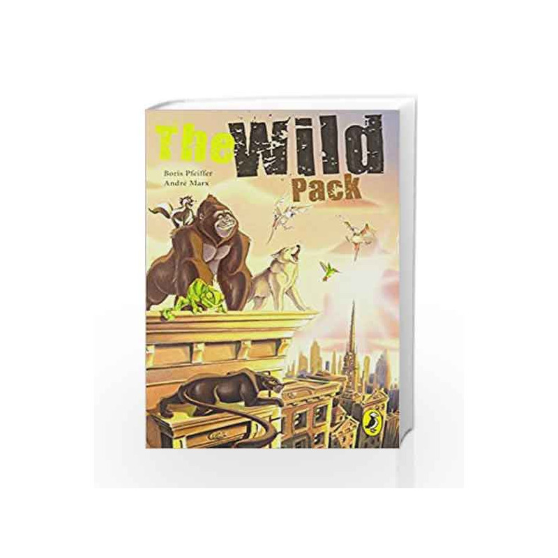 The Wild Pack: Book 1 by Boris Pfeiffer Book-9780143334286
