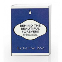 Behind the Beautiful Forevers by Katherine Boo Book-9780143429524