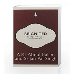 Reignited: Scientific Pathways to a Brighter Future by A P J Abdul Kalam Book-9780143429692