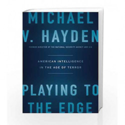 Playing to the Edge by Michael V. Hayden Book-9780143109983