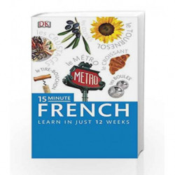 15-Minute French: Learn in just 12 weeks (Eyewitness Travel 15-Minute) by NA Book-9781409377603