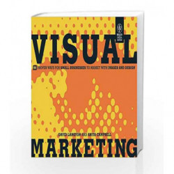 Visual Marketing: 99 Proven Ways for Small Businesses to Market with Images and Design by David Langton Book-9788126535859