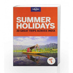 Summer Holidays: Thirty great trips across India from hill stations, beaches to heritage sites. by NA Book-9781743219638
