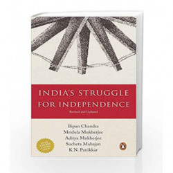 India's Struggle for Independence: 1857-1947 by Bipan Chandra Book-9780140107814