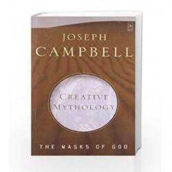 4: Creative Mythology: The Masks of God, Volume IV by Joseph Campbell Book-9780140194401