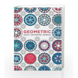Adult Colouring Journal: Geometric by Illustrated by Andy Paciorek Book-9780008239930
