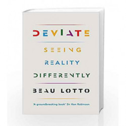 Deviate: Seeing Reality Differently by Beau Lotto Book-9781474607247