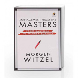 Management from the Masters: From Kautilya to Warren Buffett by Morgen Witzel Book-9780143417637