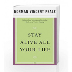 Stay Alive All Your Life by PEALE NORMAN VINCENT Book-9780743234856