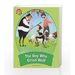 The Boy Who Cried Wolf: Fabulous Fables by NA Book-9789381607879