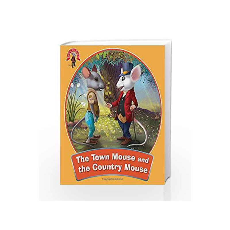 The Town Mouse and the Country Mouse: Fabulous Fables by NA Book-9789381607923