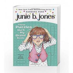 Junie B.'s These Puzzles Hurt My Brain! Book (Junie B. Jones) (A Stepping Stone Book(TM)) by Barbara Park Book-9780375871238