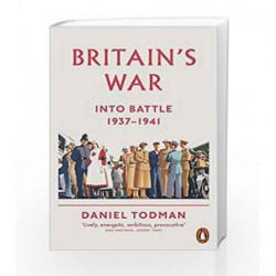 Britain's War: Into Battle, 1937-1941 by Todman, Daniel Book-9780141026916