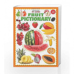 My Jumbo Fruit Pictionary by Dreamland Publications Book-9789350890028