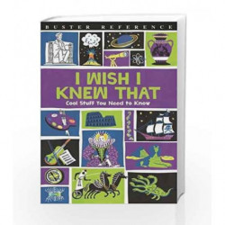 I Wish I Knew That: Cool Stuff You Need to Know (Buster Reference) by Steve Martin Book-9781780554662
