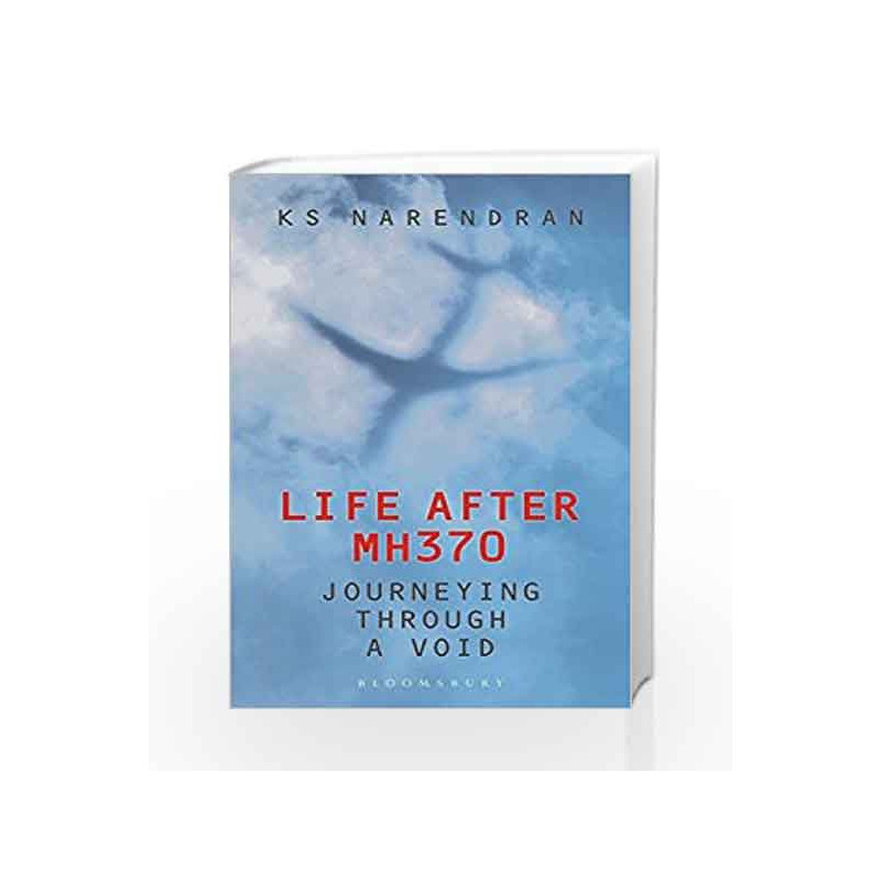 Life After MH370: Journeying Through a Void by KS Narendran Book-9789386432131