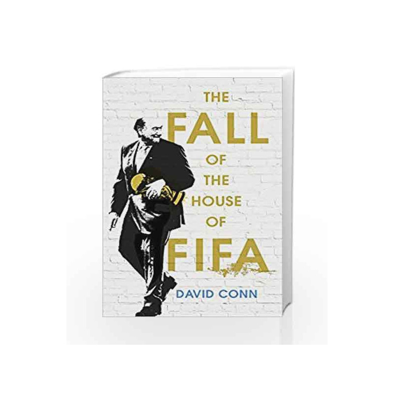 The Fall of the House of FIFA by David Conn Book-9780224100441