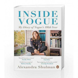 Inside Vogue: A Diary Of My 100th Year by Alexandra Shulman Book-9780241978375