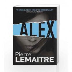 Alex (The Camille Verhoeven Trilogy) (Brigade Criminelle Series) by Pierre Lemaitre Book-9781782067481