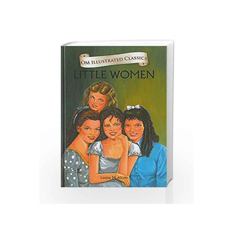 Little Women: Om Illustrated Classics by LOUISA MAY ALCOTT Book-9789382607151
