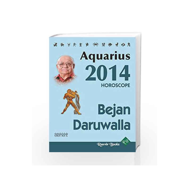 Your Complete Forecast 2014 Horoscope - AQUARIUS by Bejan Daruwalla-Buy  Online Your Complete Forecast 2014 Horoscope - AQUARIUS Book at Best Price  in