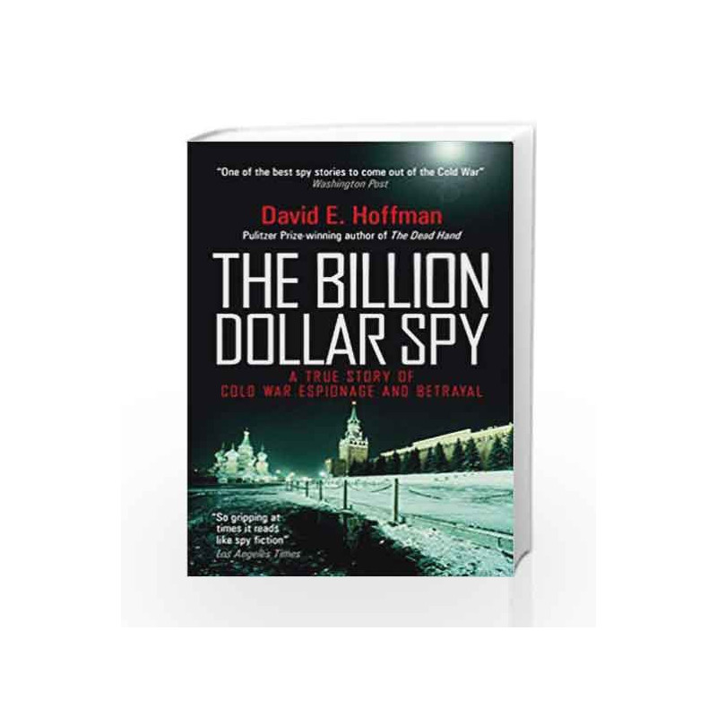 The Billion Dollar Spy: A True Story of Cold War Espionage and Betrayal by David E. Hoffman Book-9781785781971