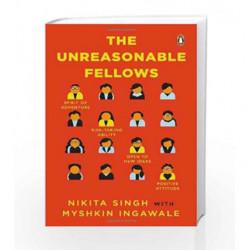 The Unreasonable Fellows by Nikita Singh with Myshkin Ingawale Book-9780143422211