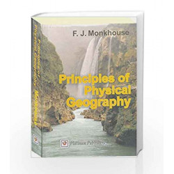 Principles Of Physical Geography by F.J.MONKHOUSE Book-9788189874100