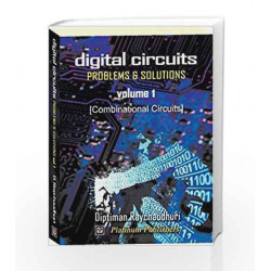 Digital Circuits Problems & Solutions Vol: I by DIPTIMAN RAY CHAUDHURI Book-9788189874247