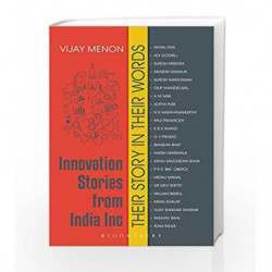 Innovation Stories from India Inc: Their Story in Their Words by Vijay Menon Book-9789386432766