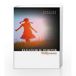 Pollyanna (Collins Classics) by Eleanor H. Porter Book-9780008242138