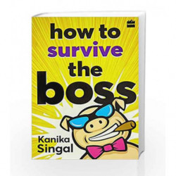 How to Survive the Boss by Kanika Singal Book-9789352644810