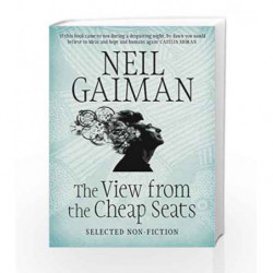 The View from the Cheap Seats: Selected Nonfiction by Neil Gaiman Book-9781472246875