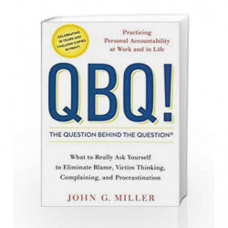 QBQ! The Question Behind the Question by John G. Miller Book-9780143133056
