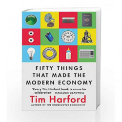 Fifty Things That Made the Modern Economy by Tim Harford Book-9781408709122