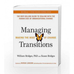 Managing Transitions: Making the Most of Change by William Bridges and Susan Bridges Book-9781473664500