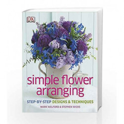 Simple Flower Arranging (Dk) by Mark Welford Book-9781409337355
