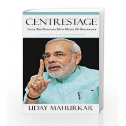 Centrestage: Inside the Narendra Modi Model of Governance by Mahurkar Uday Book-9788184005141