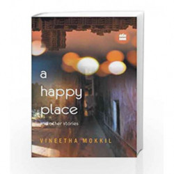 A Happy Place & Other Stories by Mokkil Vineetha Book-9789351361879