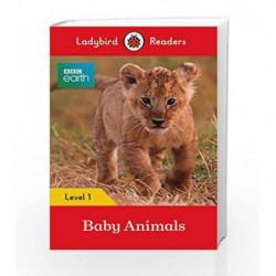 BBC Earth: Baby Animals - Ladybird Readers Level 1 (BBC Earth: Ladybird Readers, Level 1) by Ladybird Book-9780241297452
